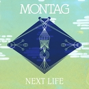 Next Life b/w Trip The Light Fantastic (Memory Tapes Remix)/Montag