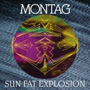 Sun Fat Explosion b/w Sun Fat Explosion 2/Montag