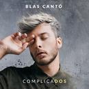 Complicados/Blas Cantó