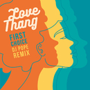 Love Thang (DJ Pope Remix)/First Choice