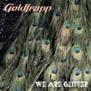 We Are Glitter/Goldfrapp