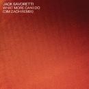 What More Can I Do? (Dim Zach Remix)/Jack Savoretti