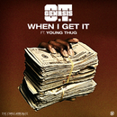 When I Get It (feat. Young Thug)/O.T. Genasis