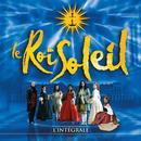 Le Roi Soleil (Le spectacle original) [L'intégrale]/Various Artists