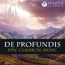 De Profundis (Epic Classical Music with Choir and Orchestra)/Various Artists