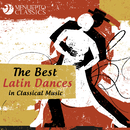 The Best Latin Dances in Classical Music/Various Artists