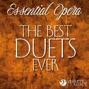 Essential Opera: The Best Duets Ever/Various Artists