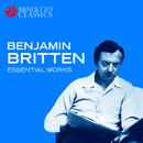 Benjamin Britten: Essential Works/Various Artists