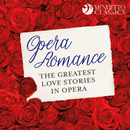 Opera Romance: The Greatest Love Stories in Opera/Various Artists