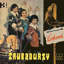 Kochana/Trubadurzy