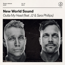 Outta My Head (feat. J2 & Sara Phillips)/New World Sound