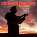 Ballad of a Thin Man/Richard Hawley