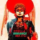 Ma Itù/Stella Mwangi