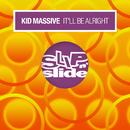 It'll Be Alright/Kid Massive