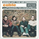 Down-Lift The Up-Trodden/Cable