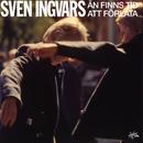 Än finns tid att förlåta/Sven-Ingvars