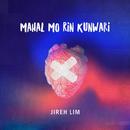 Mahal Mo Rin Kunwari/Jireh Lim