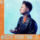 Waste Your Time/Conor Maynard