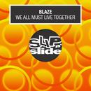 We All Must Live Together/Blaze