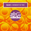 A Moment In Time/Blaze