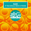 If You Should Need A Friend/Blaze
