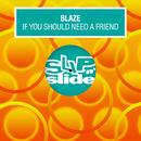 If You Should Need A Friend/Blaze