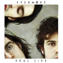 Real Life/Evermore
