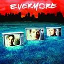 Evermore/Evermore