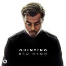 Bro Hymn/Quintino