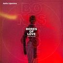 Bones Of Love (prod. Urbanski)/Anita Lipnicka