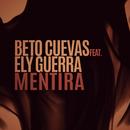 Mentira (feat. Ely Guerra)/Beto Cuevas