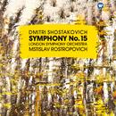 Shostakovich: Symphony No. 15, Op. 141/Mstislav Rostropovich