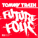 Future Folk/Tommy Trash