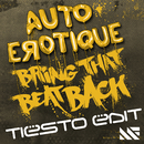 Bring That Beat Back (Tiësto Edit)/Autoerotique