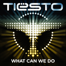 What Can We Do (A Deeper Love)/Tiësto