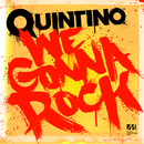 We Gonna Rock/Quintino