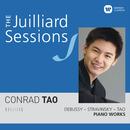 The Juilliard Sessions. Piano Works of Debussy, Stravinsky & Tao/Conrad Tao