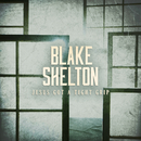Jesus Got a Tight Grip/Blake Shelton