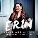 Tässä nää nyt on (Welcome To My Life) [Vain elämää kausi 10]/Erin