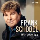 Wir leben los/Frank Schöbel