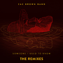Someone I Used To Know (The Remixes)/Zac Brown Band