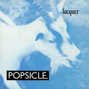 Lacquer/Popsicle