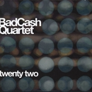 Twenty Two/Bad Cash Quartet