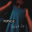 Make Up/Popsicle