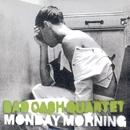 Monday Morning/Bad Cash Quartet