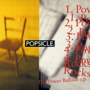 The Power Ballads EP/Popsicle