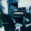 Not Forever/Popsicle