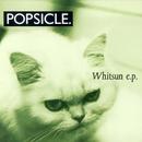 Whitsun EP/Popsicle