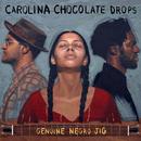 Genuine Negro Jig/Carolina Chocolate Drops