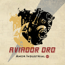 Amor industrial 4.0/Aviador Dro
